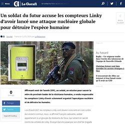 Un soldat du futur accuse les compteurs Linky d'avoir lancé une attaque nucléaire globale pour détruire l'espèce humaine