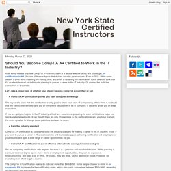 Should You Become CompTIA A+ Certified to Work in the IT Industry?