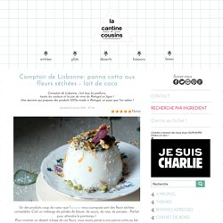 Comptoir de Lisbonne: panna cotta aux fleurs séchées - lait de coco