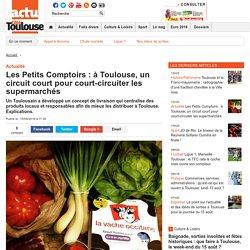 Les Petits Comptoirs : à Toulouse, un circuit court pour court-circuiter les supermarchés