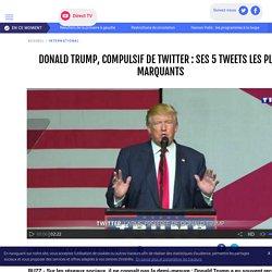 Donald Trump, compulsif de Twitter : ses 5 tweets les plus marquants - LCI