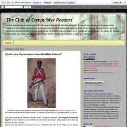 The Club of Compulsive Readers: ¿Quién era el granadero Juan Bautista Cabral?