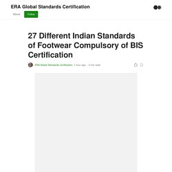 27 Different Indian Standards of Footwear Compulsory of BIS Certification