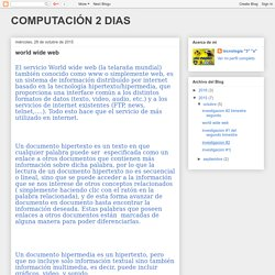 COMPUTACIÓN 2 DIAS: world wide web