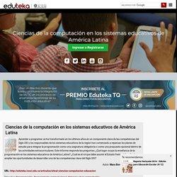 Ciencias de la computación en los sistemas educativos de América Latina
