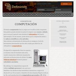 Concepto de computación - Definición, Significado y Qué es