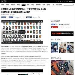 Costura computacional: te presento a Mary Huang de Continuum Fashion