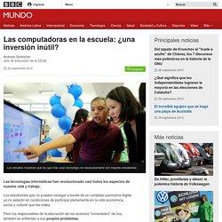 Las computadoras en la escuela: ¿una inversión inútil? - BBC Mundo