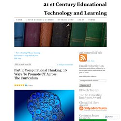 Part 1: Computational Thinking: 10 Ways To Promote CT Across The Curriculum