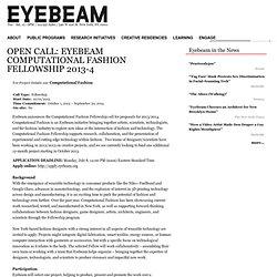 OPEN CALL: EYEBEAM COMPUTATIONAL FASHION FELLOWSHIP 2013-4
