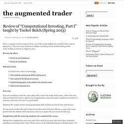 "Review of ""Computational Investing, Part I"" taught by Tucker Balch « the augmented trader"