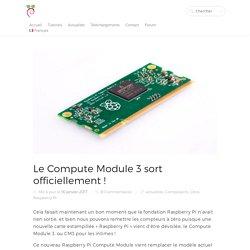 Le Compute Module 3 sort officiellement !