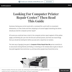 Looking For Computer Printer Repair Center? Then Read This Guide