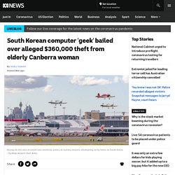 South Korean computer 'geek' bailed over alleged $360,000 theft from elderly Canberra woman - ABC News