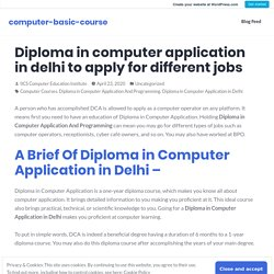 Diploma in computer application in delhi to apply for different jobs – computer-basic-course
