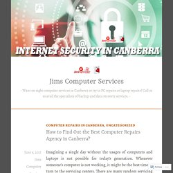 How to Find Out the Best Computer Repairs Agency in Canberra? – Jims Computer Services