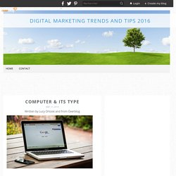 Computer & its Type - Digital Marketing Trends and Tips 2016