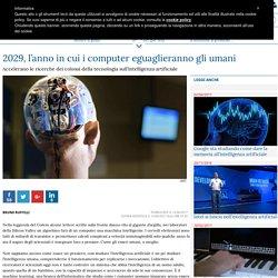 2029, l'anno in cui i computer eguaglieranno gli umani