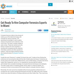 Get Ready To Hire Computer Forensics Experts In Miami