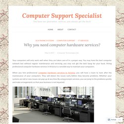 Why you need computer hardware services? – Computer Support Specialist