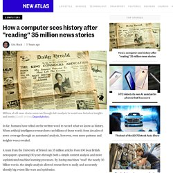 "How a computer sees history after ""reading"" 35 million news stories"