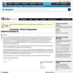 Computer Vision integration (OpenCV,EmguCV)