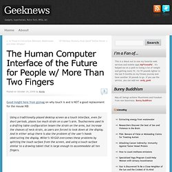 Blog Archive » The Human Computer Interface of the Future for People w/ More Than Two Fingers