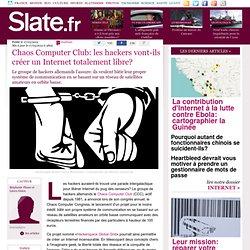 Chaos Computer Club: les hackers vont-ils créer un Internet totalement libre?