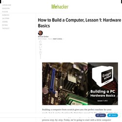 How to Build a Computer from Scratch, Lesson 1: Hardware Basics