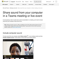 Share sound from your computer in a Teams meeting or live event - Office Support