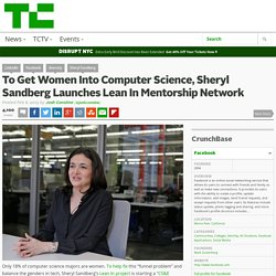 To Get Women Into Computer Science, Sheryl Sandberg Launches Lean In Mentorship Network