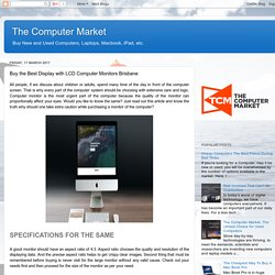 The Computer Market: Buy the Best Display with LCD Computer Monitors Brisbane