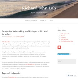 Computer Networking and its types – Richard John Luh – Richard John Luh
