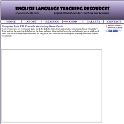 Computer Parts ESL Printable Vocabulary Game Cards