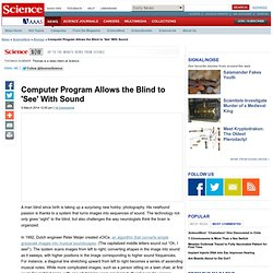 Computer Program Allows the Blind to 'See' With Sound