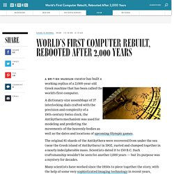 World's First Computer Rebuilt, Rebooted After 2,000 Years