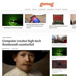 Computer creates high-tech Rembrandt counterfeit