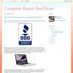 Computer Repair San Diego: Who Is The Best Person For Laptop Repair San Diego?
