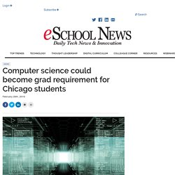 Computer science could become grad requirement for Chicago students