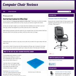Computer Chair Reviews: Best Gel Seat Cushion For Office Chair
