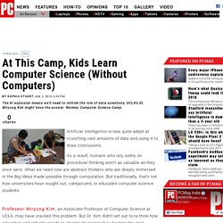 News: At This Camp, Kids Learn Computer Science (Without Computers)