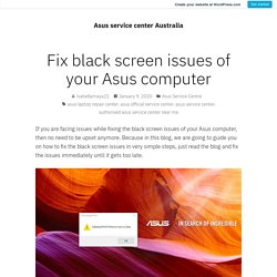 Fix black screen issues of your Asus computer