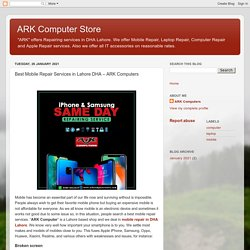 Best Mobile Repair Services in Lahore DHA – ARK Computers