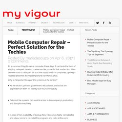 Mobile Computer Repair - Perfect Solution for the Techies