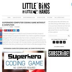 Computer Coding Game No Computer Needed Superhero Activity