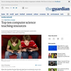 Top ten computer science teaching resources | Teacher Network Blog | Guardian Professional