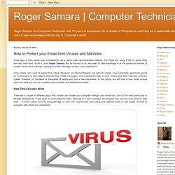 Computer Technician: How to Protect your Email from Viruses and MalWare