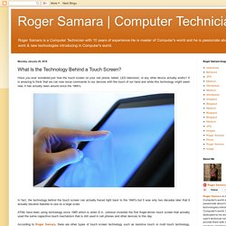 Computer Technician: What Is the Technology Behind a Touch Screen?
