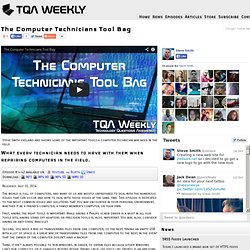 The Computer Technicians Tool Bag on TQA Weekly