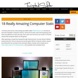 18 Really Amazing Computer Stations